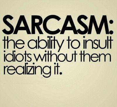 The art of sarcasm...: Sarcasm, Quotes, Truth, So True, Funny Stuff, Funnies, Humor, Things