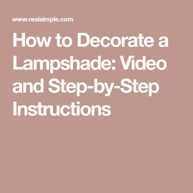 How to Decorate a Lampshade: Video and Step-by-Step Instructions