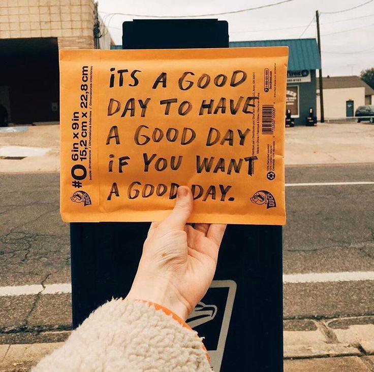 Es un buen día para tener un buen día sí queré…