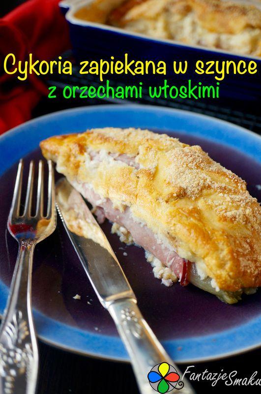 Cykoria zapiekana w szynce z orzechami włoskimi http://fantazjesmaku.weebly.com/blog-kulinarny/cykoria-zapiekana-w-szynce-z-orzechami-wloskimi