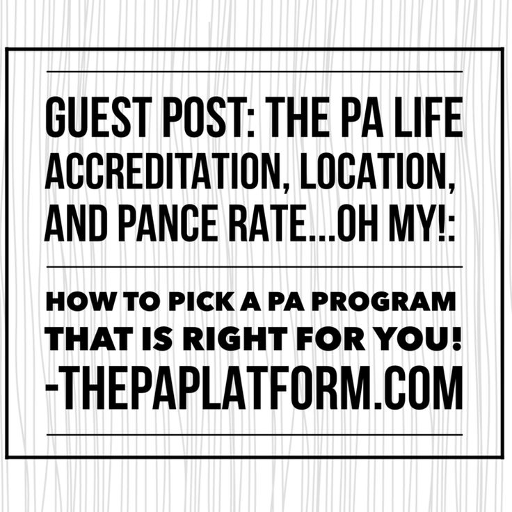 The PA Platform: Guest Post: The PA Life Accreditation, Location, and PANCE Rate...Oh My!: How to Pick a PA Program that is Right for you!