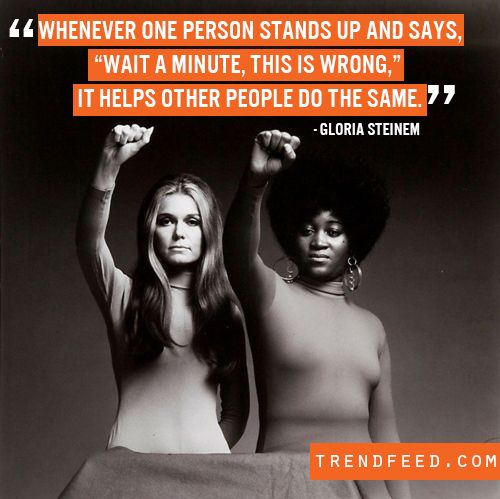 Gloria Steinem and Dorothy Pitman Hughes // fighting for women's rights and civil rights together // quote