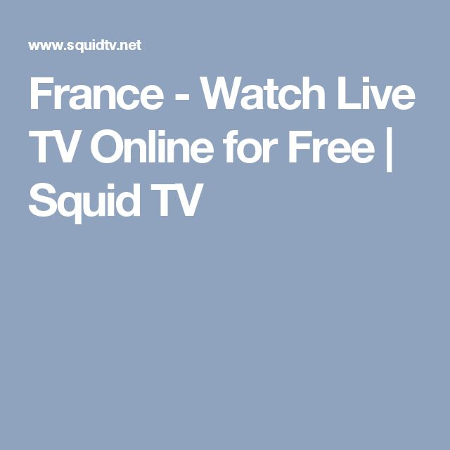 France - Watch Live TV Online for Free | Squid TV