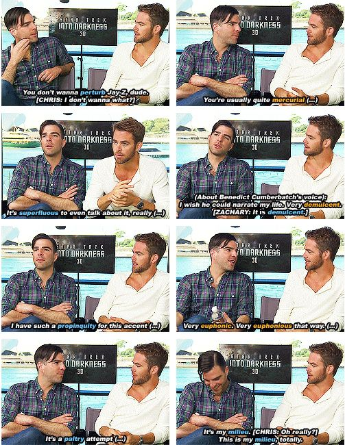 They have vocabulary battles:   Zachary Quinto And Chris Pine's Bromance Is The Best Bromance