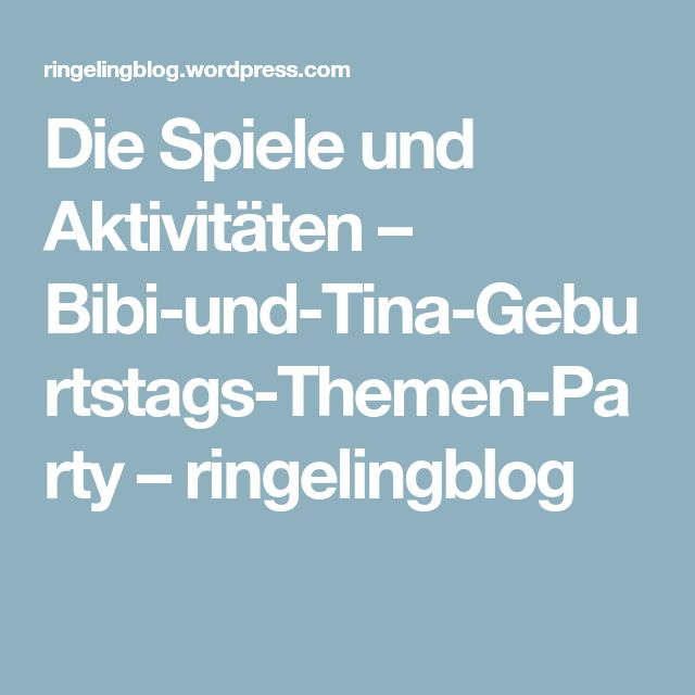 Die Spiele und Aktivitäten – Bibi-und-Tina-Geburtstags-Themen-Party – ringelingblog