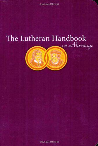 The Lutheran Handbook on Marriage - Great for engaged couples, newlyweds, and married couples going on their fiftieth year together, The Lutheran Handbook on Marriage brings wit and wisdom to the sometimes frustrating, but gracious gift of marriage.