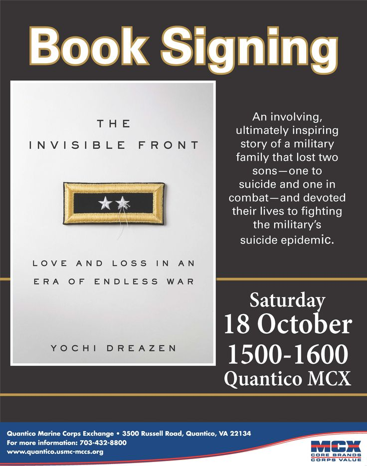 An involving, ultimately inspiring story of a military family that lost two sons—one to suicide and one in combat—and devoted their lives to fighting the military's suicide epidemic. Purchase your book and get it signed by the author on Saturday, 18 October, 1500-1600, at the Quantico MCX. http://www.quantico.usmc-mccs.org/