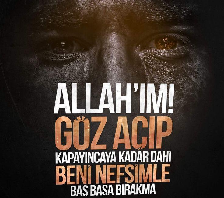 Allah'ım! Göz açıp kapayıncaya kadar dahi beni nefsimle baş başa bırakma!  #amin #nefs #göz #başıboş #dua #hayırlısı #istanbul #ilmisuffa