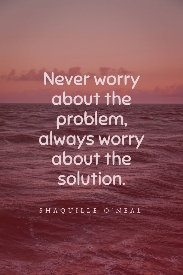 Always worry about the solution.  English quotes, Pilot quotes