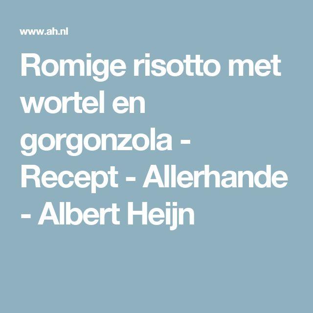 Romige risotto met wortel en gorgonzola - Recept - Allerhande - Albert Heijn