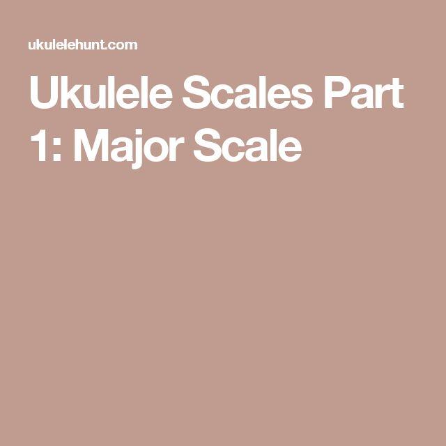Ukulele Scales Part 1: Major Scale
