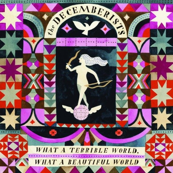 The Decemberists - What a Terrible World, What a Beautiful World (8,6) #indie #folk