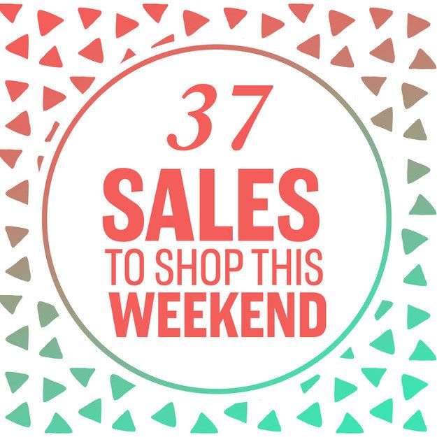 37 Insane Sales To Shop This Weekend
