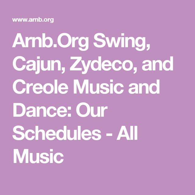 Arnb.Org Swing, Cajun, Zydeco, and Creole Music and Dance: Our Schedules - All Music