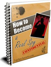 Learn how to become a real secret agent through this e-book, FREE download at http://topspysecrets.com/become-a-spy.html