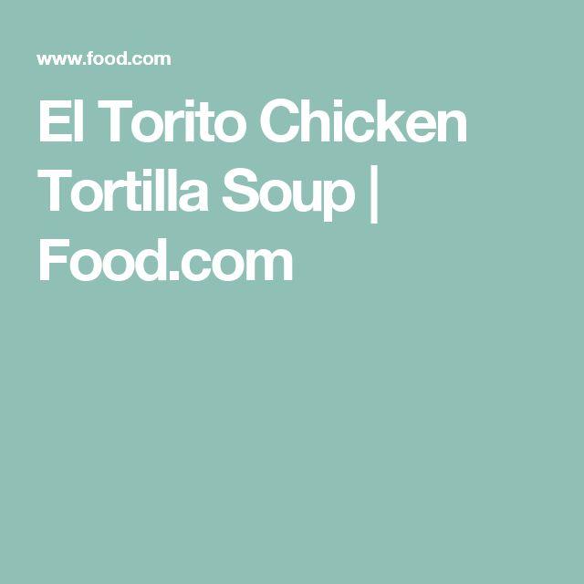 El Torito Chicken Tortilla Soup | Food.com