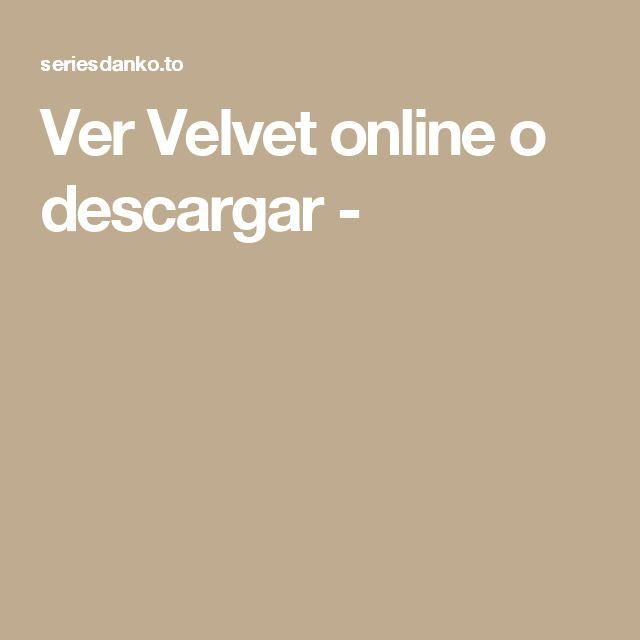 Ver Velvet online o descargar -