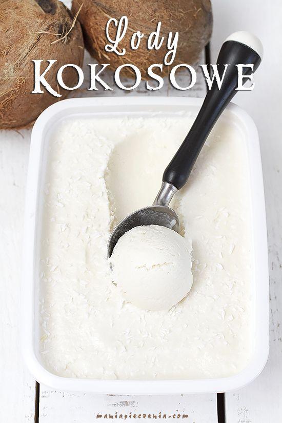 Lody kokosowe (bez jajek i maszyny) / No Churn Coconut Ice Cream