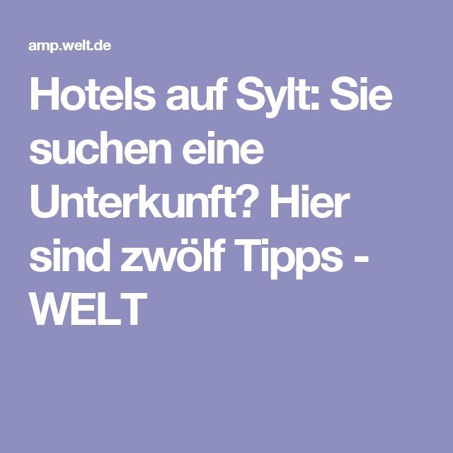 Hotels auf Sylt: Sie suchen eine Unterkunft? Hier sind zwölf Tipps - WELT