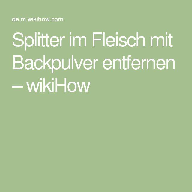 Splitter im Fleisch mit Backpulver entfernen – wikiHow