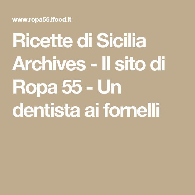 Ricette di Sicilia Archives - Il sito di Ropa 55 - Un dentista ai fornelli