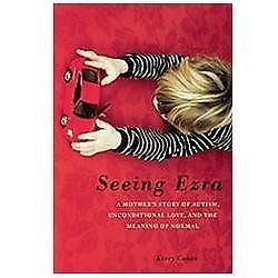 Book Seeing Ezra A Mother's Story of Autism, Unconditional Love, Meaning NEW