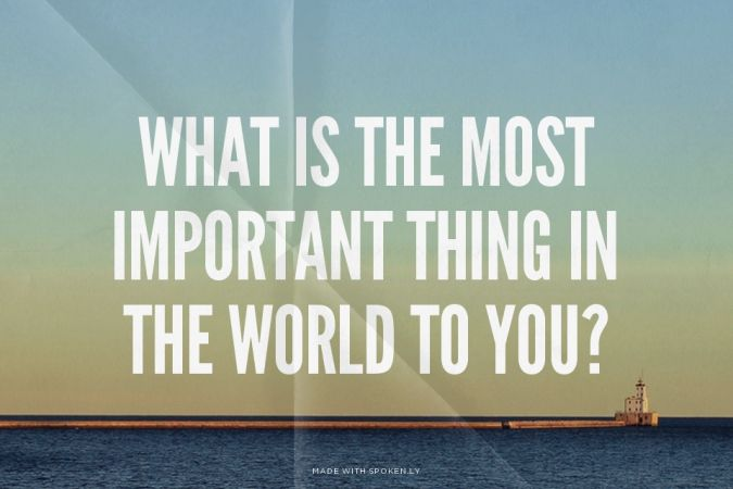 What is the MOST IMPORTANT THING IN THE WORLD TO YOU? The most important question we can ever ask another person is 'What is the Most Important Thing in the World To You?'  I invite you to ask this of each person you see or talk with today and discover what happens to your relationship when you do. :-)  And, more attraction tips at www.chi-to-be.com