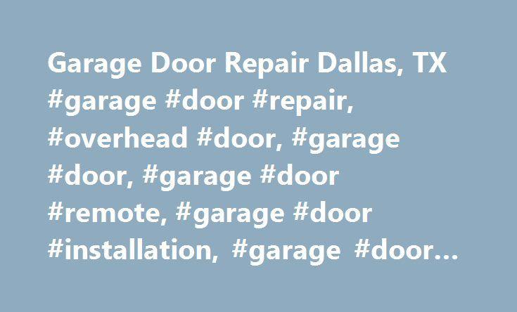 Garage Door Repair Dallas, TX #garage #door #repair, #overhead #door, #garage #door, #garage #door #remote, #garage #door #installation, #garage #door #opener http://virginia.nef2.com/garage-door-repair-dallas-tx-garage-door-repair-overhead-door-garage-door-garage-door-remote-garage-door-installation-garage-door-opener/  # Garage Door Repair Dallas, TX Local Garage Door Service Company Dallas We introduce ourselves as Garage Door Repair Dallas, Texas. Our technicians offering a range of…