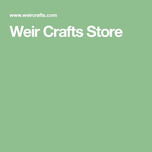 Weir Crafts Store