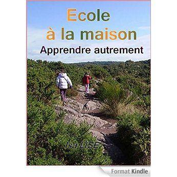 Ecole à la maison- Apprendre autrement (Isa LISE) eBook