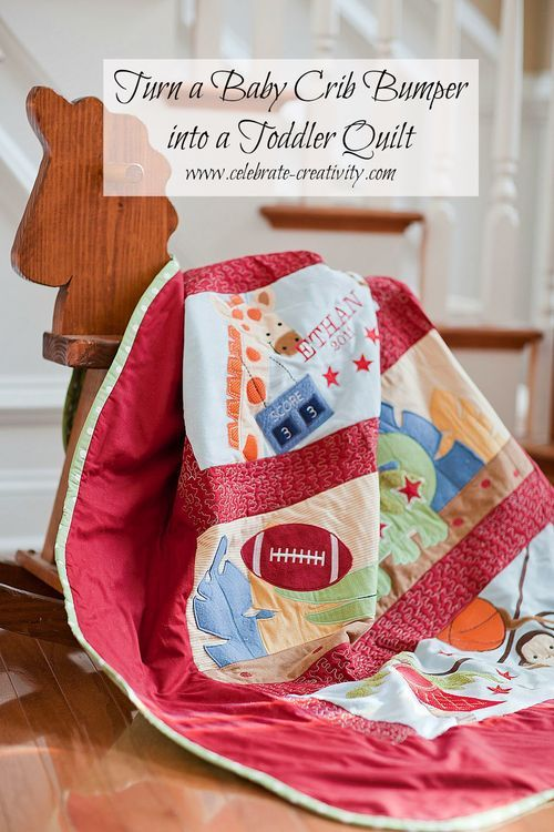 Don't toss the baby bumper quilt just yet.  Turn it into a Toddler quilt and keepsake.  Great gift idea.