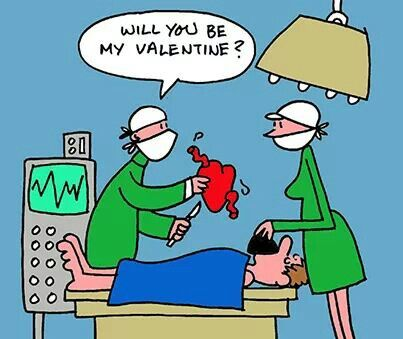 Will you be my valentine? Operating room humor.... LMAO