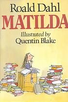 Matilda  Author:Roald Dahl; Quentin Blake  Publisher:New York, N.Y. : Viking Kestrel, 1988.  Edition/Format: Book : Fiction : Juvenile audience : English : 1st American edView all editions and formats   Summary:Matilda applies her untapped mental powers to rid the school of the evil, child-hating headmistress, Miss Trunchbull, and restore her nice teacher, Miss Honey, to financial security.