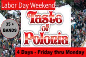 Taste of Polonia Festival 2014 - Labor Day Weekend - Friday thru Monday