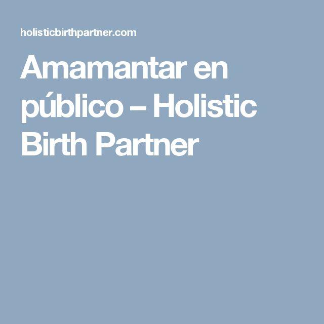 Amamantar en público – Holistic Birth Partner #BlogPost