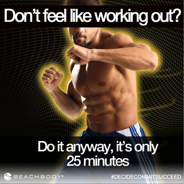 Even when you don't feel like working out, #FocusT25 is only 25 minutes. So try and #PushPlay anyway! :) Let's #GetItDone! www.teambeachbody.com/krazydismom