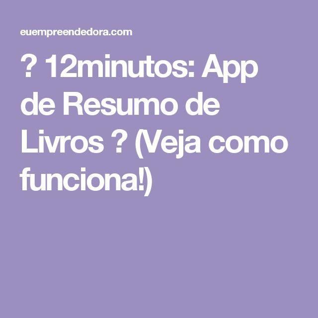 ► 12minutos: App de Resumo de Livros ☛ (Veja como funciona!)