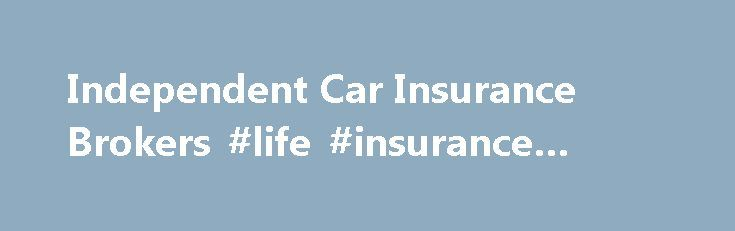 Independent Car Insurance Brokers #life #insurance #quotes http://insurance.remmont.com/independent-car-insurance-brokers-life-insurance-quotes/  #car insurance brokers # Independent Car Insurance brokers Are All Insurance Agents The Same? To get the best deal on insurance, many people consult an insurance agent or broker. But did you know that there are different kinds of insurance agents and brokers —and the one you choose can make a big difference in the […]The post Independent Car…
