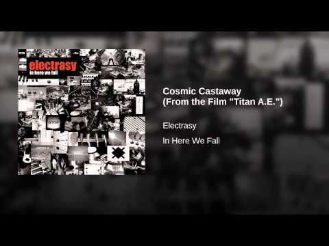 """Cosmic Castaway (From the Film """"Titan A.E."""") - YouTube"""
