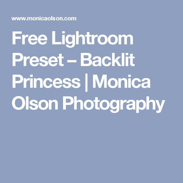 Free Lightroom Preset – Backlit Princess | Monica Olson Photography