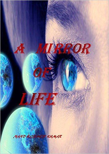 A MIRROR OF LIFE eBook: Nand kishor kumar: Amazon.in: Kindle Store