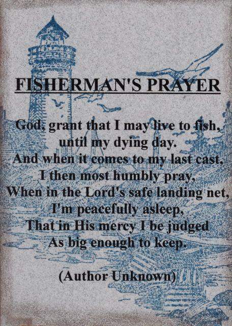 Fisherman's Prayer.... That I'll be big enough to keep!... www.bestbuddyfishing.com #fisherman #fishing