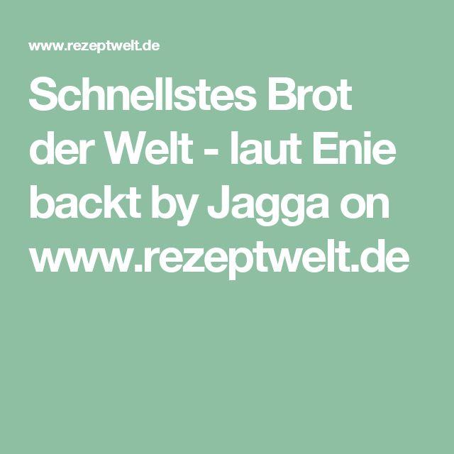 Schnellstes Brot der Welt - laut Enie backt by Jagga on www.rezeptwelt.de