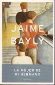 Jaime Bayly - La mujer de mi hermano