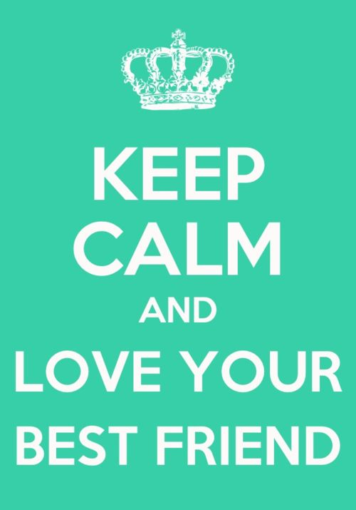Keep Calm! bestfriend bff keepcalm