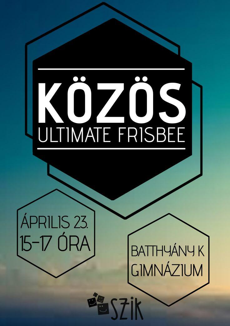 Saját készítésű plakátok || ultimate Frisbizés [] My posters, event flyers || Ultimate Frisbee event