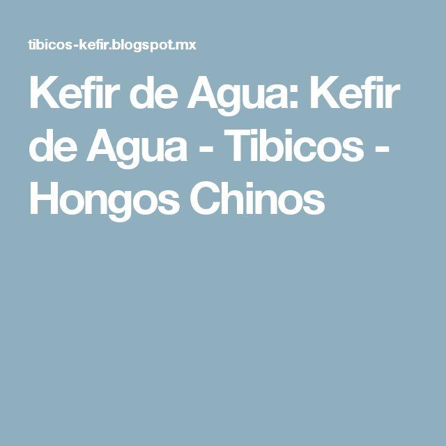 Kefir de Agua: Kefir de Agua - Tibicos - Hongos Chinos