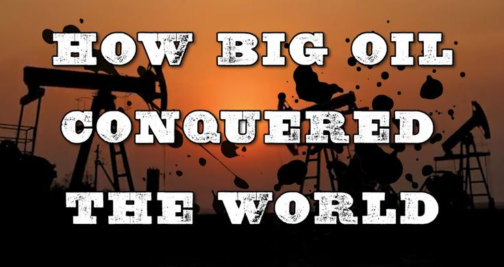 MUST-SEE DOCUMENTARY: How Big Oil Conquered the World | Published Dec 27, 2015 | https://youtu.be/ySnk-f2ThpE | For a transcript: https://www.corbettreport.com/episode-310-rise-of-the-oiligarchs/