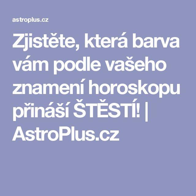Zjistěte, která barva vám podle vašeho znamení horoskopu přináší ŠTĚSTÍ! | AstroPlus.cz