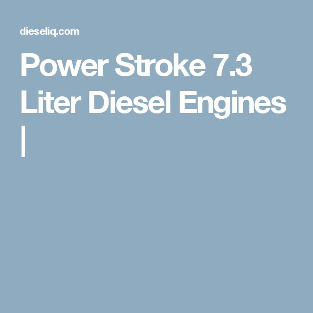 Power Stroke 7.3 Liter Diesel Engines |